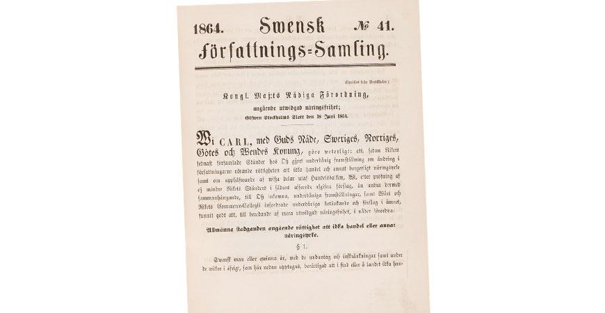 """Lagen om näringsfrihet från 1864, som gav """"ehnvar man och kvinna i Sverige"""" rätten att driva företag."""